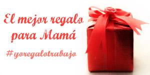 El mejor regalo para mama