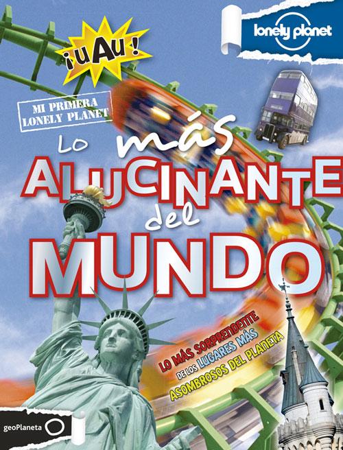 Lo-mas-alucinante-del-mundo libros para niños viajeros